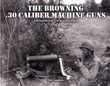 Browning .30 caliber Machine Guns