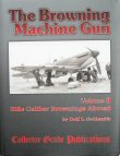 The Browning Machine Gun,Volume II, by Dolf Goldsmith
